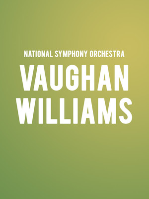 National Symphony Orchestra Vaughan Williams, Kennedy Center Concert Hall, Washington