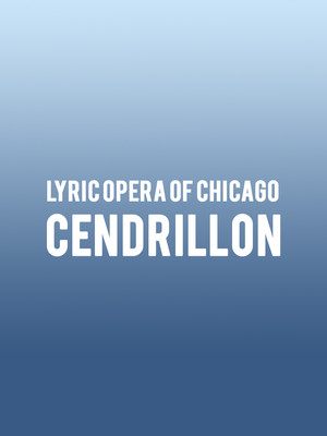 Lyric Opera of Chicago - Cendrillon Poster