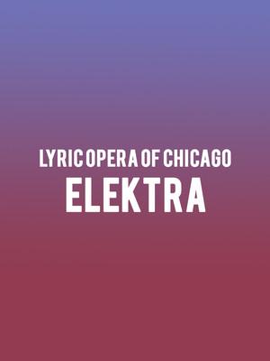 Lyric Opera of Chicago Elektra, Civic Opera House, Chicago