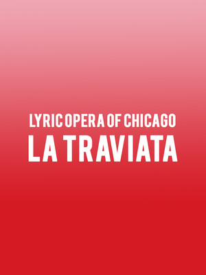 Lyric Opera of Chicago - La Traviata Poster