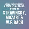National Symphony Orchestra A Portrait a Frame Works by Stravinsky Mozart WF Bach, Kennedy Center Concert Hall, Washington