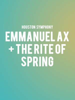 Houston Symphony - Ax Plus The Rite of Spring Poster