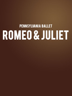 Pennsylvania Ballet - Romeo and Juliet Poster