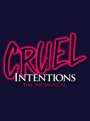 Cruel Intentions: The 90s Musical Experience Poster