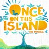 Once On This Island, Eisenhower Theater, Washington