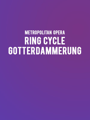 Metropolitan Opera - Gotterdammerung Poster