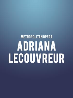 Metropolitan Opera Adriana Lecouvreur, Metropolitan Opera House, New York