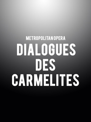 Metropolitan Opera - Dialogues des Carmelites at Metropolitan Opera House
