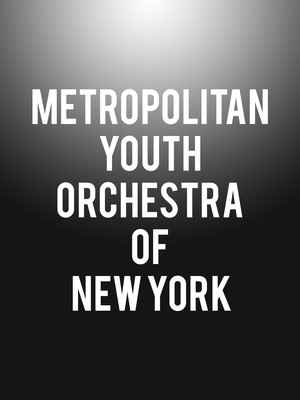 Metropolitan Youth Orchestra of New York Poster