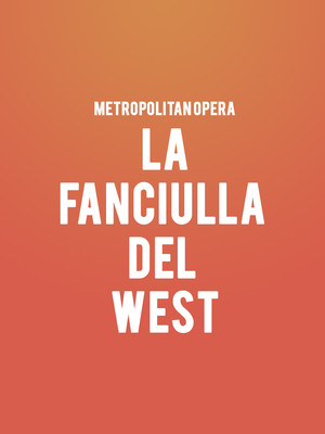 Metropolitan Opera - La Fanciulla del West Poster