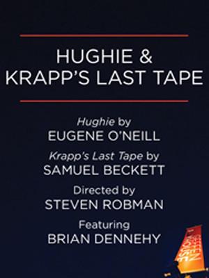 Hughie & Krapp's Last Tape at Audrey Skirball Kenis Theater