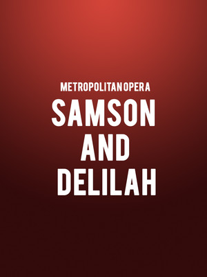 Metropolitan Opera - Samson and Delilah at Metropolitan Opera House