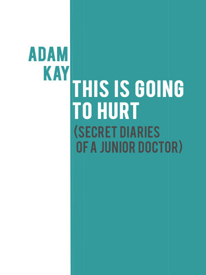 Adam Kay - This Is Going To Hurt (Secret Diaries of a Junior Doctor) Poster