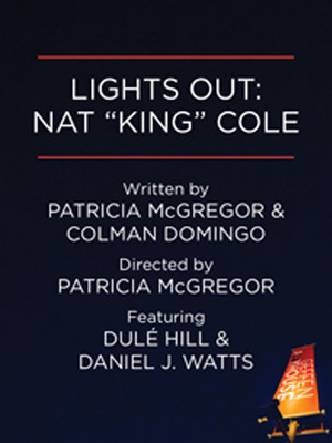 Lights Out: Nat King Cole at Gil Cates Theater at the Geffen Playhouse