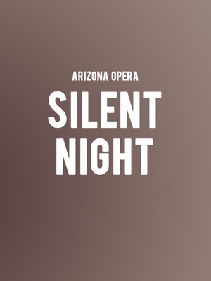 Arizona Opera Silent Night, Phoenix Symphony Hall, Phoenix