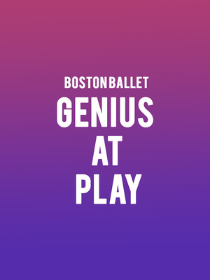 Boston Ballet - Genius at Play Poster