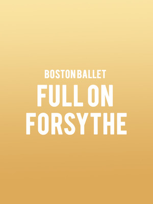 Boston Ballet Full on Forsythe, Boston Opera House, Boston