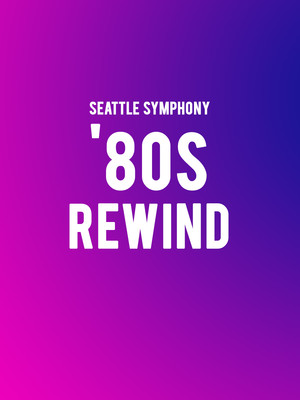 Seattle Symphony - '80s Rewind Poster