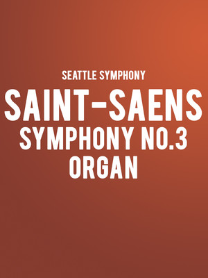 Seattle Symphony - Saint-Saens Symphony No. 3 Organ at Benaroya Hall