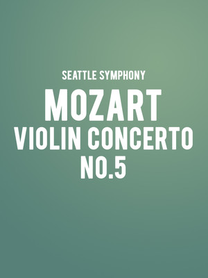 Seattle Symphony - Mozart Violin Concerto No. 5 at Benaroya Hall