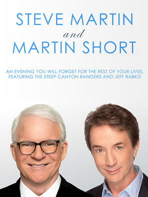 Steve Martin, Martin Short, and The Steep Canyon Rangers Poster
