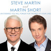 Steve Martin Martin Short and The Steep Canyon Rangers, Queen Elizabeth Theatre, Vancouver