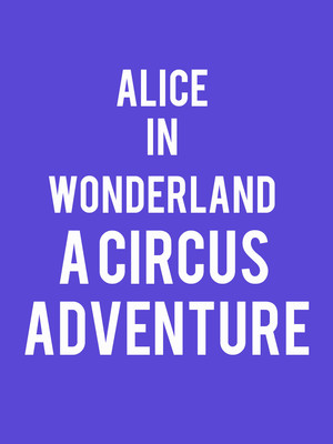 Alice in Wonderland - A Circus Adventure Poster