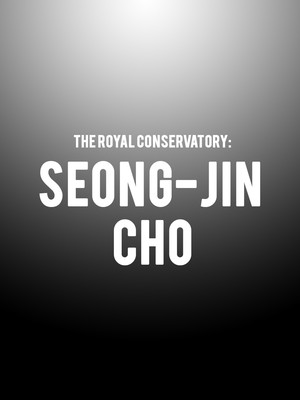 The Royal Conservatory - Seong-Jin Cho Poster