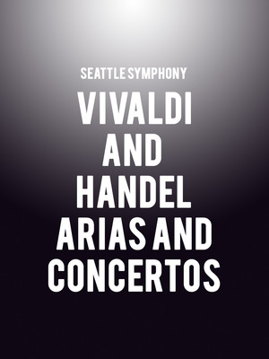 Seattle Symphony - Vivaldi and Handel Arias and Concertos at Benaroya Hall