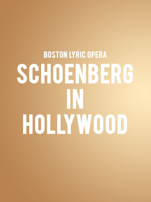 Boston Lyric Opera - Schoenberg in Hollywood at Paramount Theatre