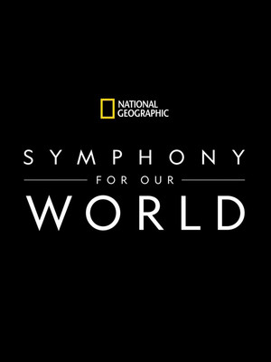National Geographic Symphony for Our World, Orpheum Theatre, Vancouver
