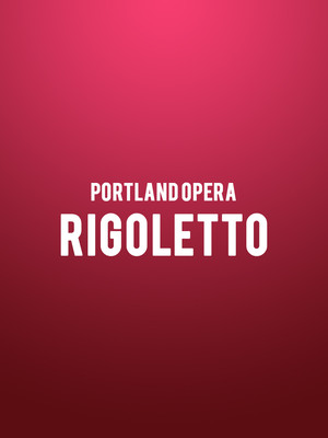 Portland Opera - Rigoletto at Keller Auditorium