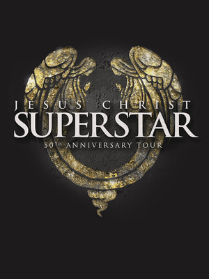 Jesus Christ Superstar at San Jose Center for Performing Arts