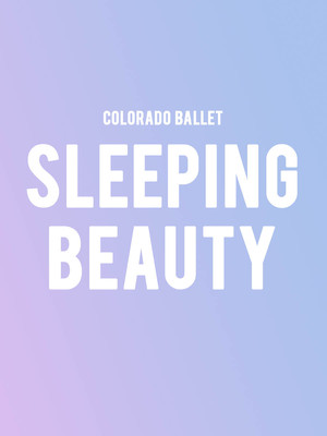 Colorado Ballet - Sleeping Beauty Poster