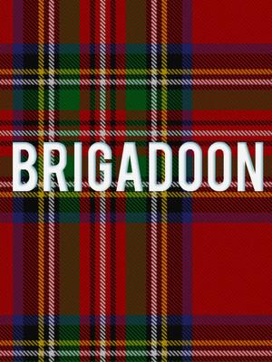 Brigadoon at Benedum Center