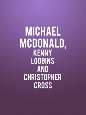 Michael McDonald, Kenny Loggins and Christopher Cross Poster
