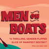 Men On Boats, ACT Strand Theater, San Francisco
