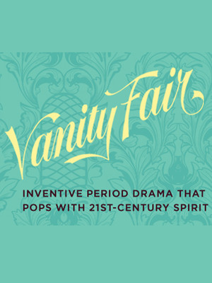 Vanity Fair, ACT Geary Theatre, San Francisco