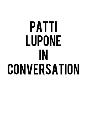 Patti LuPone in Conversation Poster
