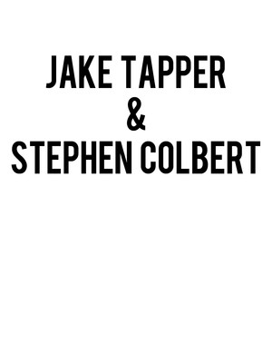 Jake Tapper with Stephen Colbert Poster