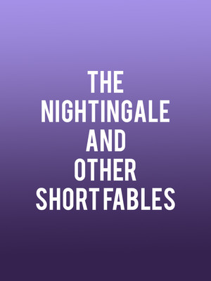 The Nightingale and Other Short Fables at Four Seasons Centre