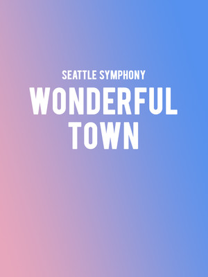 Seattle Symphony - Wonderful Town Poster