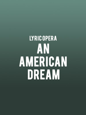 Lyric Opera - An American Dream Poster