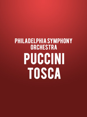 Philadelphia Symphony Orchestra - Puccini Tosca Poster