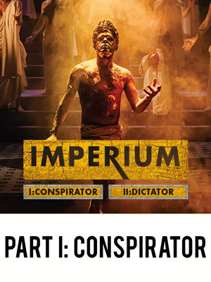 Imperium - Part I: Conspirator at Gielgud Theatre