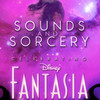 Sounds and Sorcery Celebrating Disney Fantasia, The Vaults, London