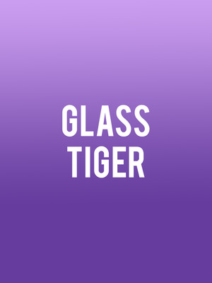 Glass Tiger Poster