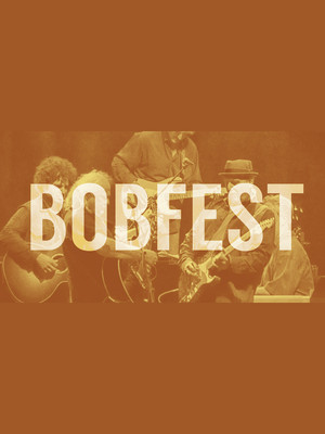 Bobfest - A Celebration of Bob Dylan Poster