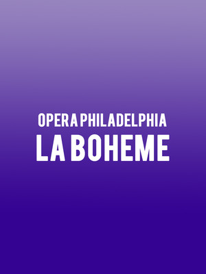 Opera Philadelphia - La Boheme at Academy of Music