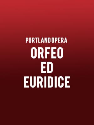 Portland Opera - Orfeo ed Euridice Poster